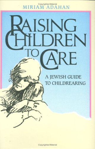 9780873064569: Raising Children to Care: A Jewish Guide to Childrearing