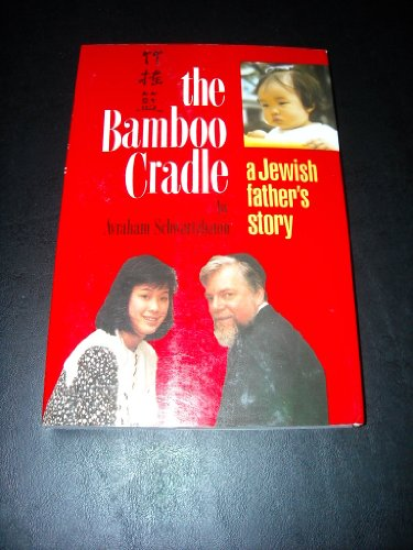 9780873064637: The Bamboo Cradle: A Jewish Father's Story
