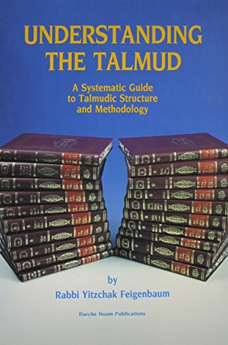 9780873064651: Understanding the Talmud: A Systematic Guide to Talmudic Structure & Methodology