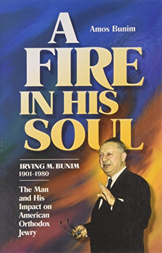 9780873064736: A Fire in His Soul: Irving M. Bumin, 1901-1980, The Man and His Impact on American Orthodox Jewry
