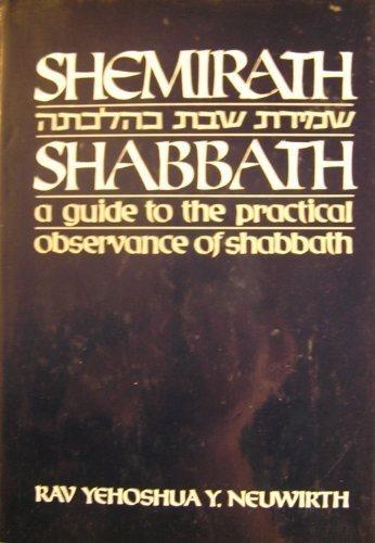 Shemirath Shabbath: A Guide to the Practical: Neuwirth, Yehoshua