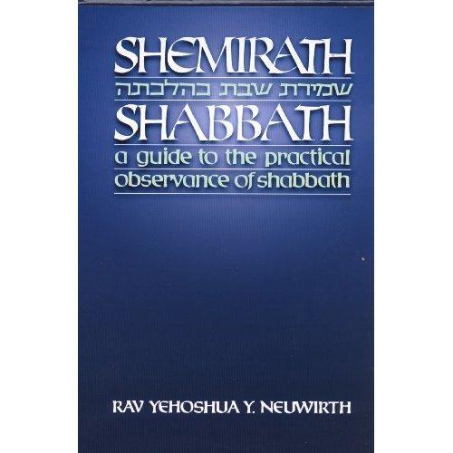 Shemirath Shabbath - A Guide to the: Neuwirth, Yehoshua