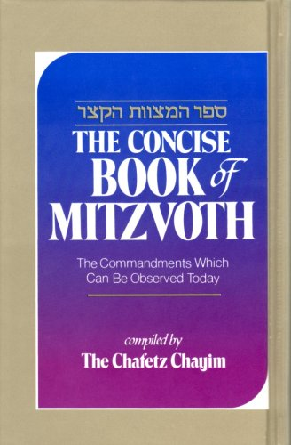 9780873064941: The Concise Book of Mitzvoth: The Commandments Which Can Be Observed Today / Sefer ha-Mitzvot ha-Katzar: Kolel bo ha-mitswot 'aseh we-lo'-ta'aseh ... (English and Hebrew Edition)