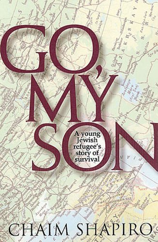 9780873065009: Go My Son: A Young Jewish Refugee's Story of Survival