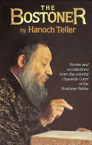 9780873065078: The Bostoner: Stories and Recollections from the Colorful Chassidic Court of the Bostoner Rebbe, Rabbi Levi L. Horowitz