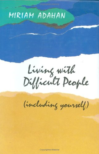 Living With Difficult People Including Yourself (0873065182) by Miriam Adahan