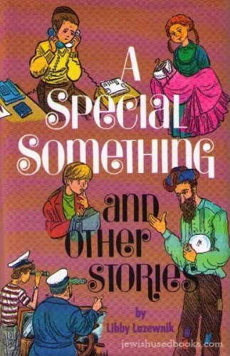 Special Something and Other Stories: Lazewnik, Libby