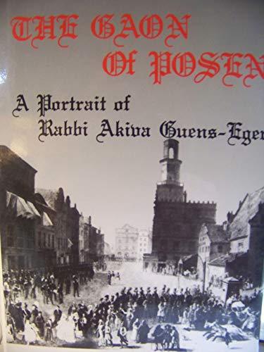 9780873065481: Gaon of Posen: A Portrait of Rabbi Akiva Guens-Eger