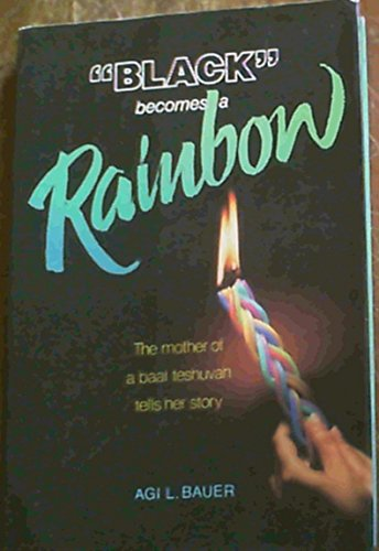 9780873065726: Black Becomes a Rainbow: The Mother of a Baal Teshuvah Tells Her Story