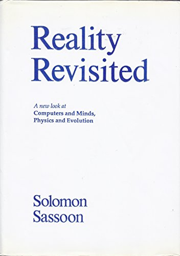 9780873065757: Reality Revisited: A New Look at Computers and Minds, Physics and Evolution