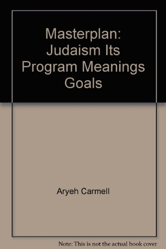 9780873065818: Masterplan: Judaism, Its Program, Meanings, Goals