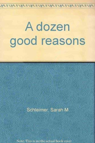 9780873066006: A dozen good reasons