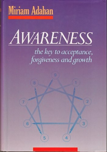 9780873066686: Awareness: The Key to Acceptance, Forgiveness and Growth