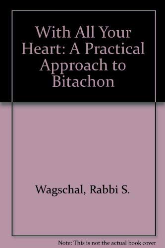 9780873067058: With All Your Heart: A Practical Approach to Bitachon