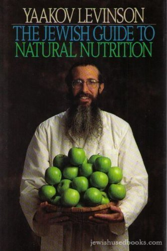 The Jewish Guide to Natural Nutrition