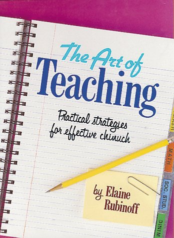 9780873067393: The Art of Teaching: Practical Strategies for Effective Chinuch
