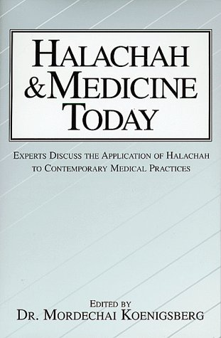 9780873067966: Halachah & Medicine Today: Experts Discuss the Application of Halachah to Contemporary Medical Practices