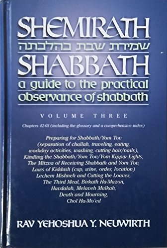 Shemirath Shabbath: A Guide to the Practical Observance of Shabbath, Vol. 3