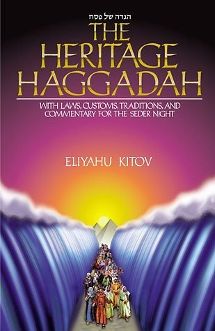 The Heritage Haggadah: With Laws Customs, Traditions, and Commentary for the Seder Night: Eliyahu ...