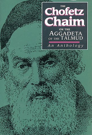 9780873068871: The Chofetz Chaim on the Aggadeta of the Talmud