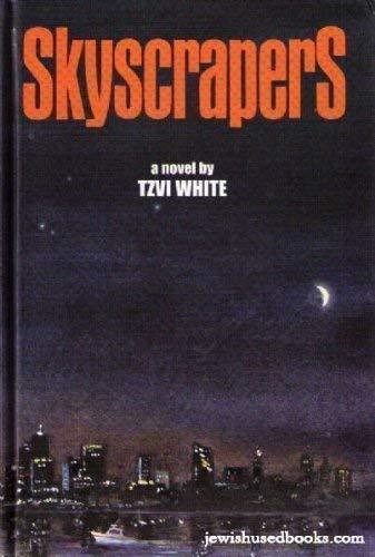 Skyscrapers: White, Tzvi