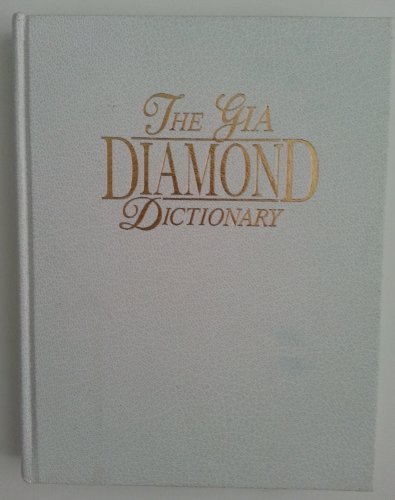 The Gia Diamond Dictionary, 3rd Edition: Liddicoat, Richard T.,