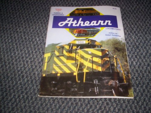 Tuning and upgrading Athearn locomotives: Making the most of your Athearn locomotives (9780873151016) by Robert Schleicher