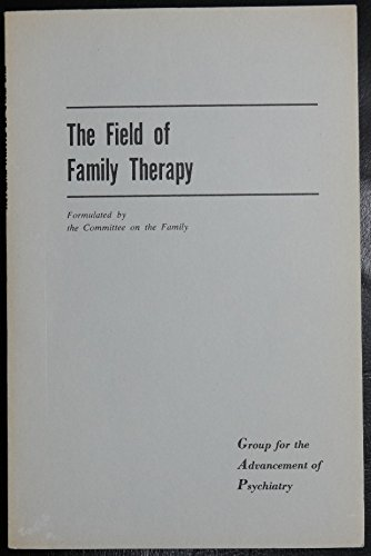 Field of Family Therapy: Group For the Advancement of Psychiatry