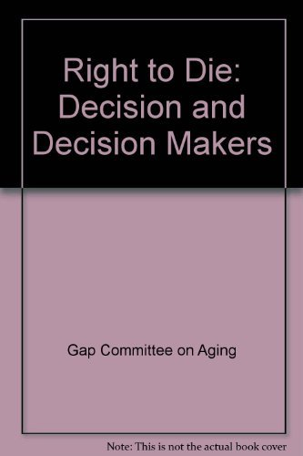 9780873181235: Right to Die: Decision and Decision Makers