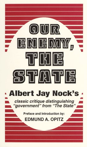 9780873190237: Our Enemy, the State