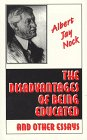 9780873190411: The Disadvantages of Being Educated & Other Essays