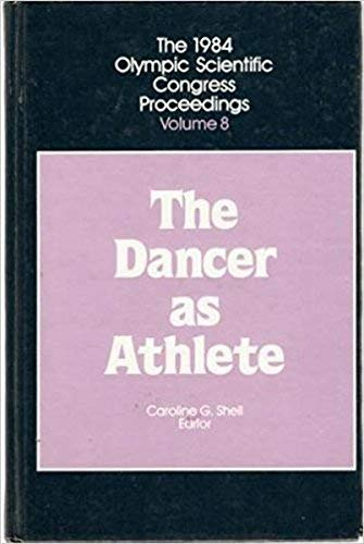 9780873220163: The Dancer As Athlete (1984 Olympic Scientific Congress Proceedings) (Vol 8)