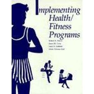 Implementing Health-Fitness Programs: James M. Corry;