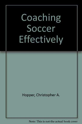 9780873221122: Coaching Soccer Effectively: The American Coaching Effectiveness Program, Level 1 Soccer Book