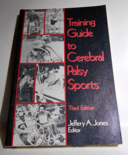 9780873221252: Training Guide to Cerebral Palsy Sports: The Recognized Training Guide of the United States Cerebral Palsy Athletic Association