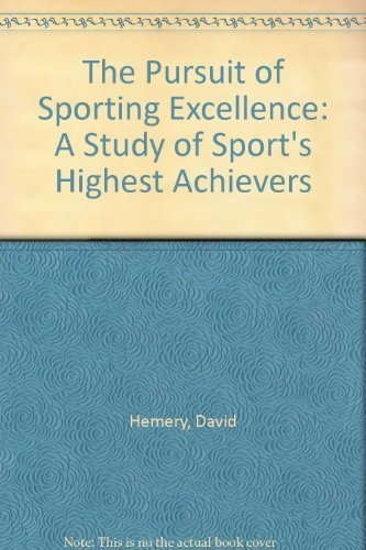 9780873221313: The Pursuit of Sporting Excellence: A Study of Sport's Highest Achievers