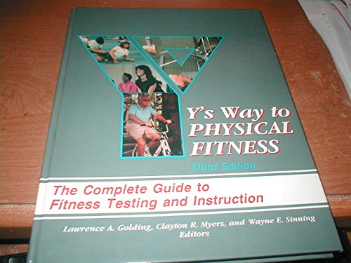 9780873222143: Y's Way to Physical Fitness: Complete Guide to Fitness Testing and Instruction