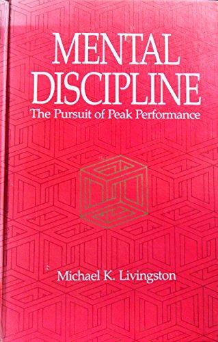 9780873222280: Mental Discipline: The Pursuit of Peak Performance