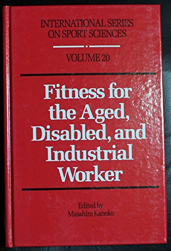 Fitness for the Aged, Disabled, and Industrial: Human Kinetics Pub