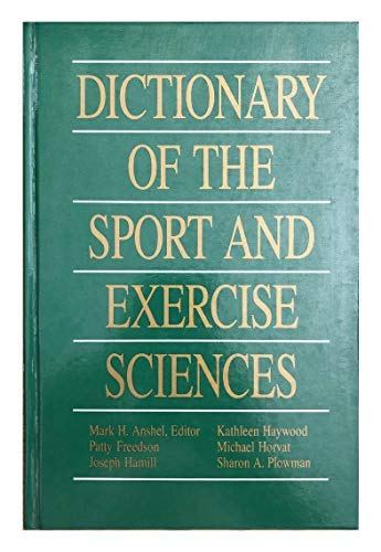Dictionary of the Sport and Exercise Sciences: Anshel, Mark H.