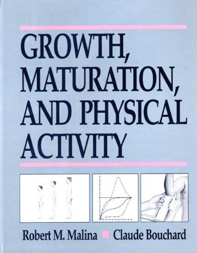 Growth, Maturation, and Physical Activity: Claude Bouchard; Oded
