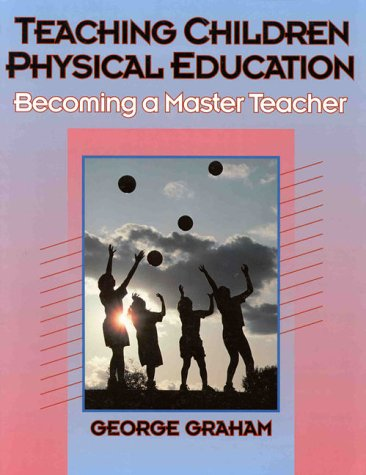 9780873223409: Teaching Children Physical Education: Becoming a Master Teacher