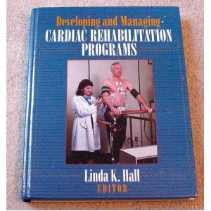 9780873223584: Developing and Managing Cardiac Rehabilitation Programs