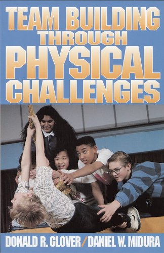 Team Bulding Through Physical Challenges (Paperback)