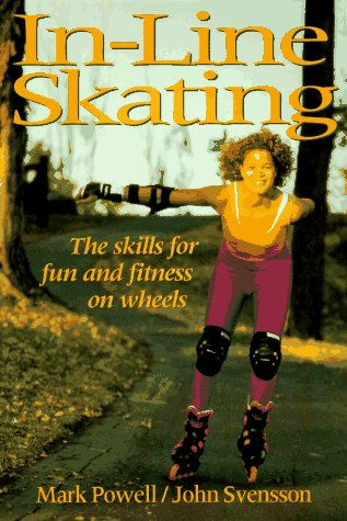IN-LINE SKATING : The Skills For Fun And Fitness On Wheels