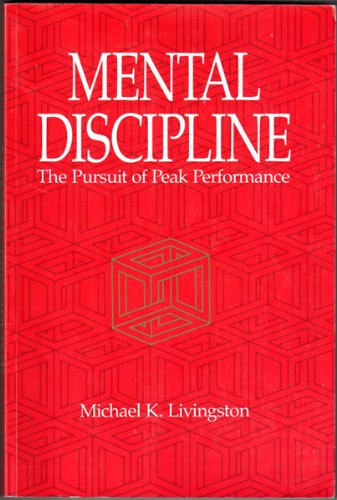 9780873224406: Mental Discipline: The Pursuit of Peak Performance