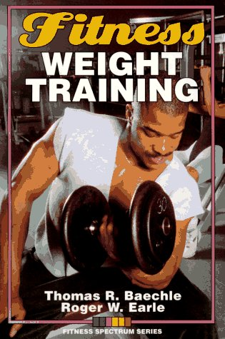 9780873224451: Fitness Weight Training (Fitness Spectrum Series)