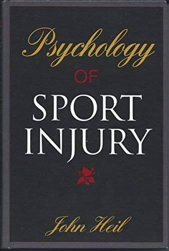 Psychology of Sport Injury: John Heil