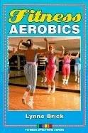 Fitness Aerobics (Fitness Spectrum Series): Brick, Lynne