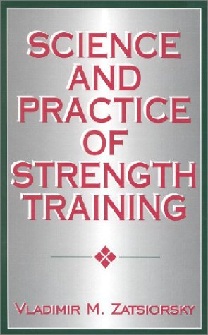 9780873224741: Science and Practice of Strength Training